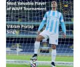 Vikram Pratap Singh Most Valuable Player of WAFF Tournament