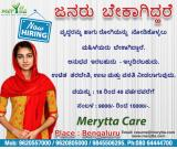 Wanted Home Nurse / Home Maids We are Hiring for Bangalore