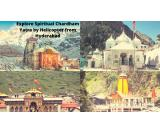 Explore Spiritual Chardham Yatra by Helicopter from Hyderabad