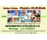 Online Physics/CS/IP Tuition Grades XI,XII and  Math-Phy-Chem ( VIII-X)