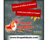 The Best place for advertising your Deals & Discounts at Tirupatideals