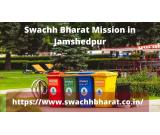 Swachh Bharat  Mission in Jamshedpur