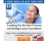 Looking for the best crowns and bridges services in Carrollton?