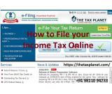 How to File your Income Tax Online – The Tax Planet @+91 9811094733