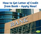 How to Get Letter of Credit from Bank – Apply Now!