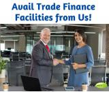 Avail Trade Finance Facilities from Us!