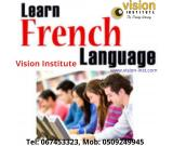 French Language Classes at Vision Institute. Call 0509249945